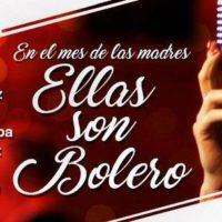 ELLAS SON BOLERO regresa a petición del público este 21 de Mayo al Centro Cultural BOD