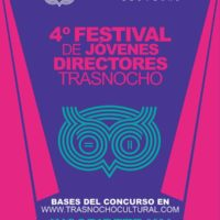 4to Festival de Jóvenes Directores Trasnocho vuelve en tiempos de grandes desafíos creativos