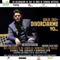 "Carlos Cruz continúa exitosa gira de ""Divorciarme yo…"" de Orlando Urdaneta"