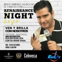 Renaissance Night Live te invita a festejar este 19 de Octubre el show #1000 de Euler Guillen
